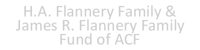 H.A. Flannery Family & James R. Flannery Family Fund of ACF